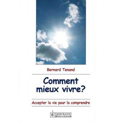 COMMENT MIEUX VIVRE ?